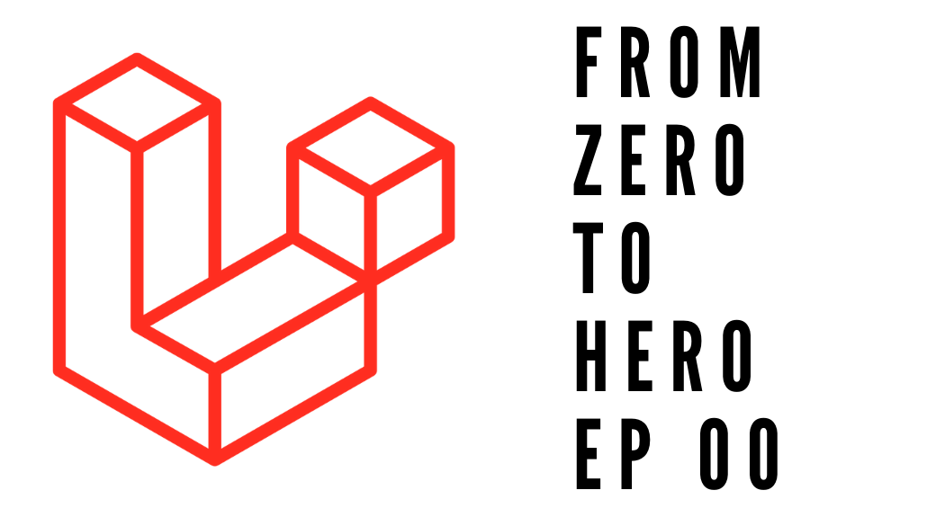 Laravel From Zero to Hero 00: An Introduction to Laravel